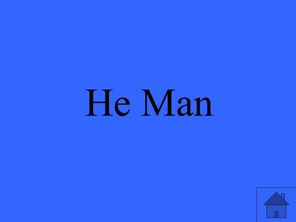 He Man