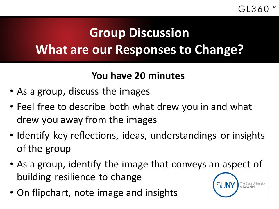 Group Discussion What are our Responses to Change.