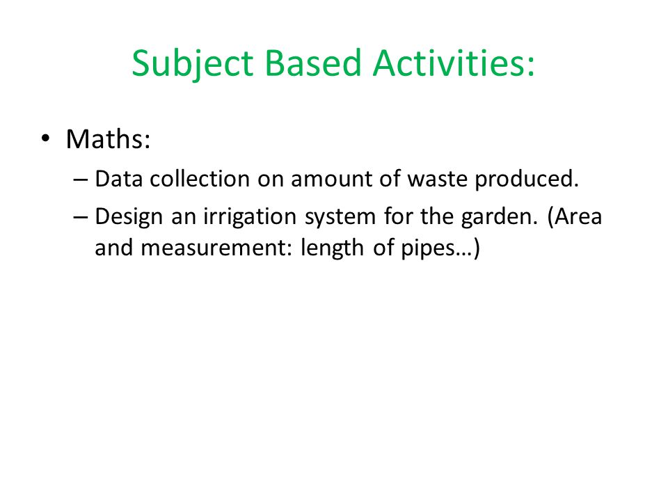 Subject Based Activities: Maths: – Data collection on amount of waste produced.