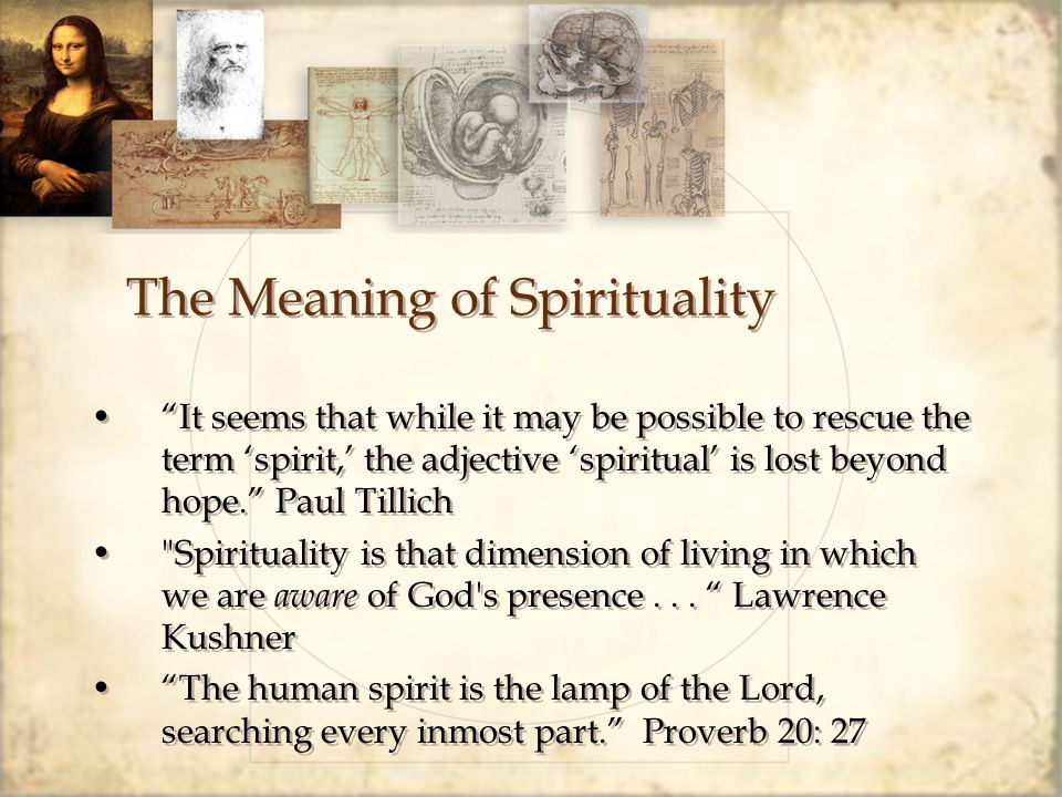 """The Meaning of Spirituality """"It seems that while it may be possible to rescue the term 'spirit,' the adjective 'spiritual' is lost beyond hope."""" Paul"""