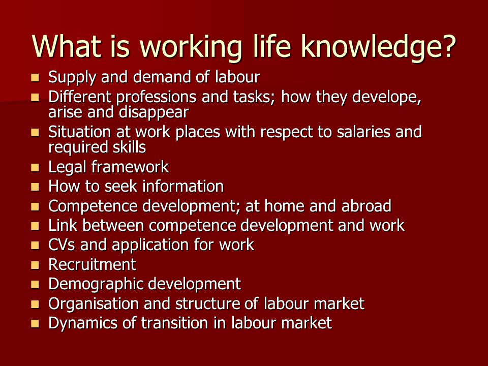 What is working life knowledge.