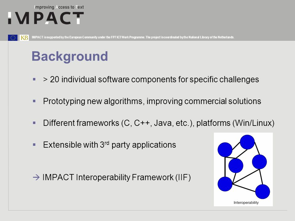 IMPACT is supported by the European Community under the FP7 ICT Work Programme.