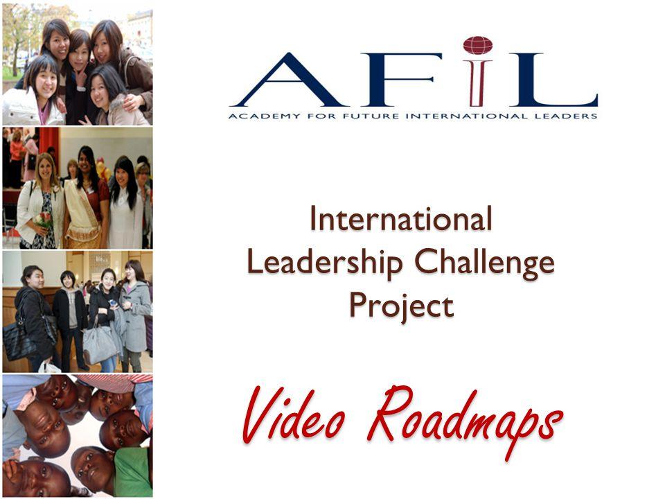International Leadership Challenge Project Video Roadmaps
