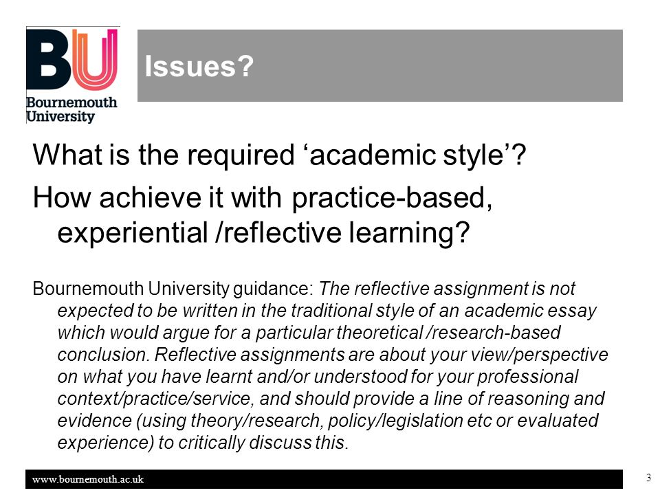 www.bournemouth.ac.uk 3 Issues. What is the required 'academic style'.