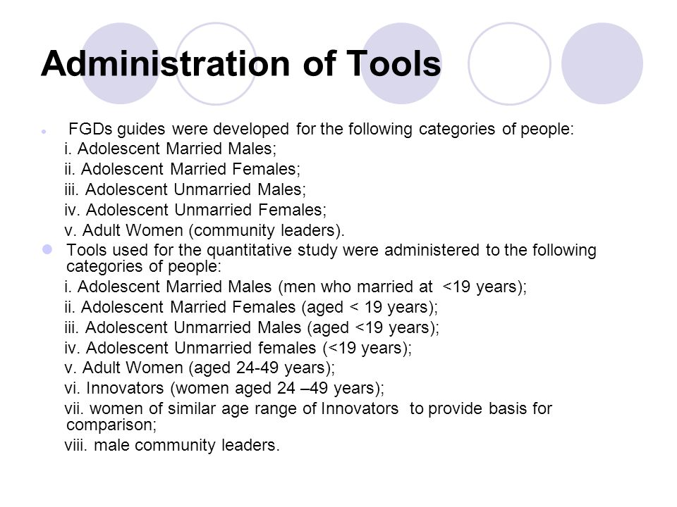 Administration of Tools FGDs guides were developed for the following categories of people: i.