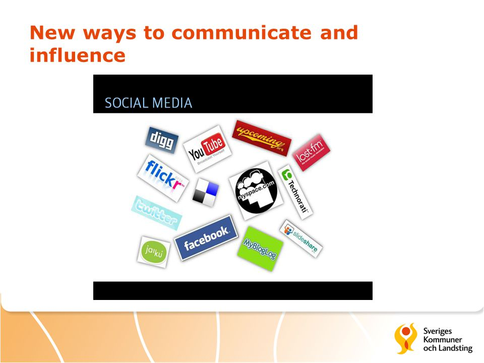 New ways to communicate and influence