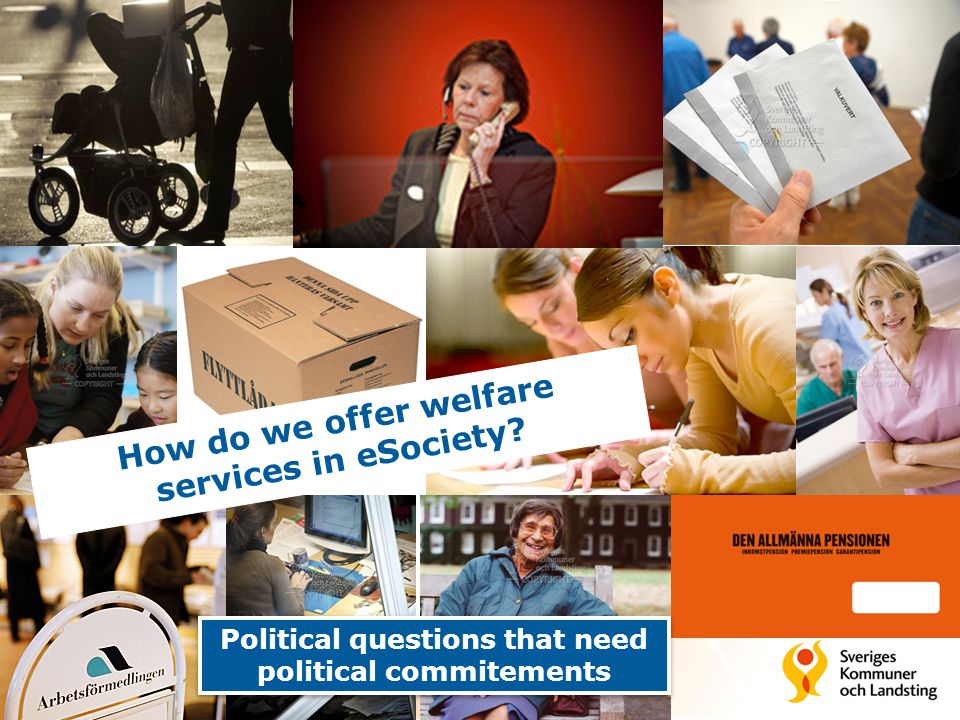 How do we offer welfare services in eSociety Political questions that need political commitements