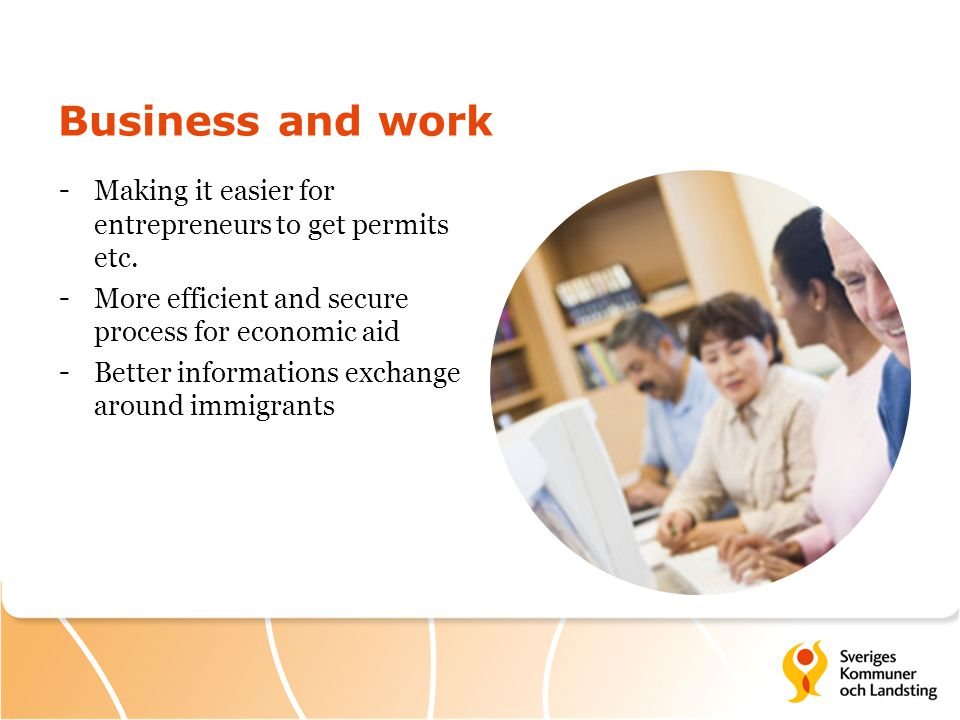 Business and work - Making it easier for entrepreneurs to get permits etc.