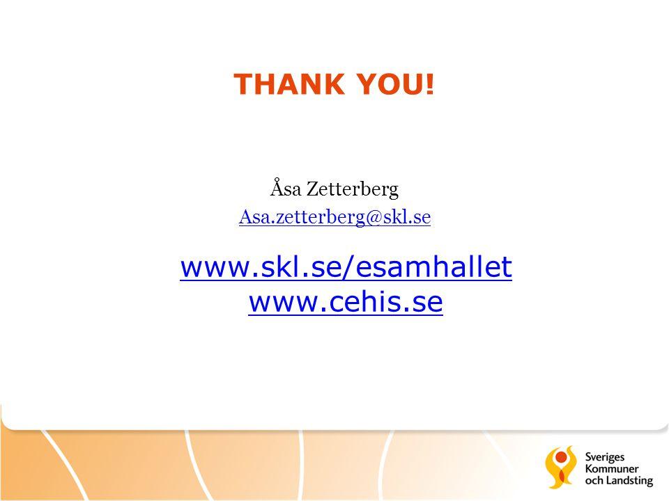 THANK YOU! Åsa Zetterberg Asa.zetterberg@skl.se www.skl.se/esamhallet www.cehis.se