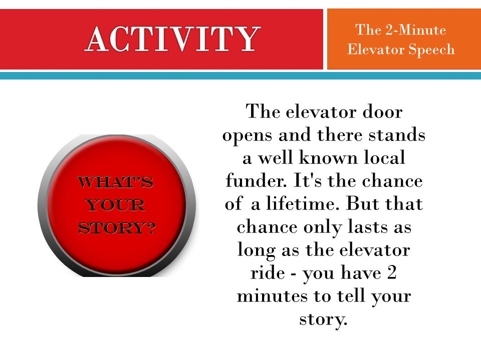 The elevator door opens and there stands a well known local funder.