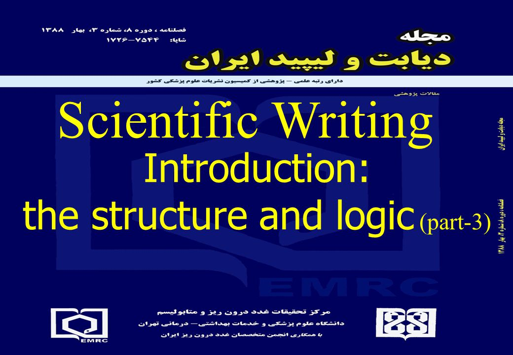 Introduction: the structure and logic (part-3) Scientific Writing