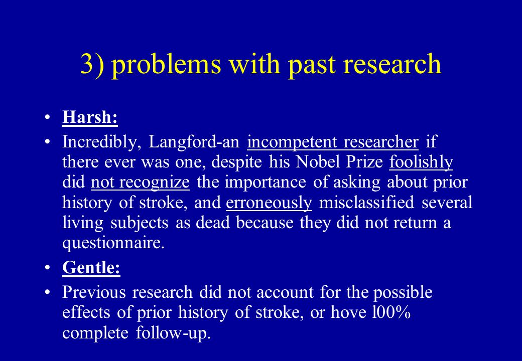 3) problems with past research Harsh: Incredibly, Langford-an incompetent researcher if there ever was one, despite his Nobel Prize foolishly did not