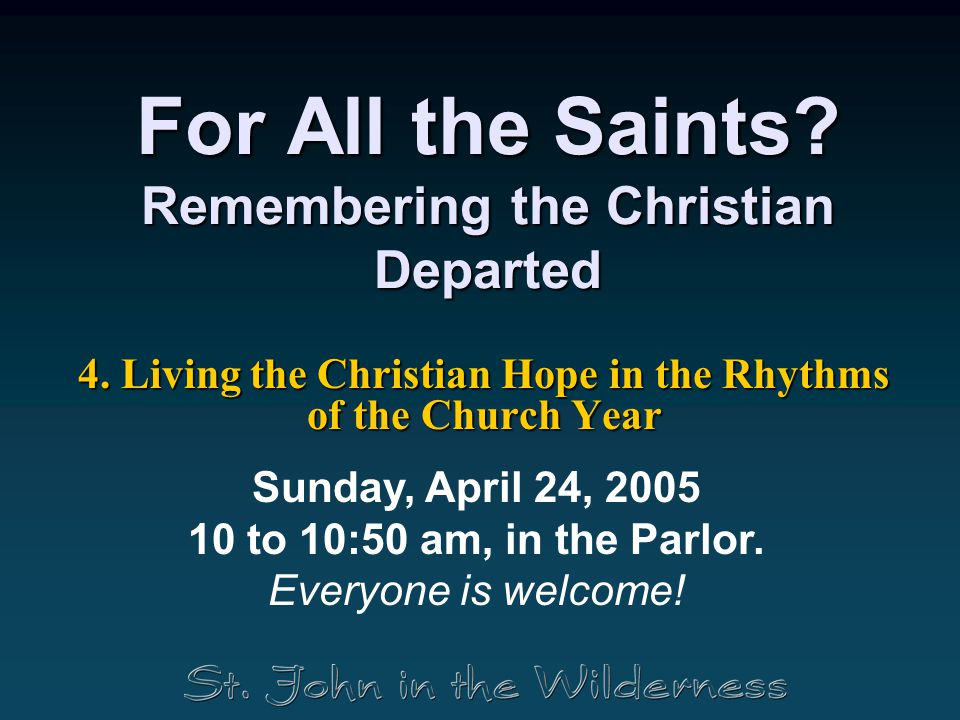 For All the Saints.Remembering the Christian Departed 4.