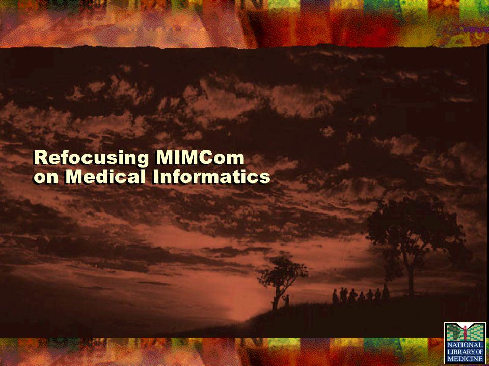 Refocusing MIMCom on Medical Informatics