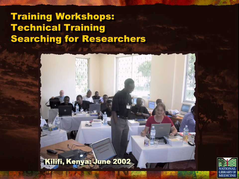 Training Workshops: Technical Training Searching for Researchers Kilifi, Kenya: June 2002