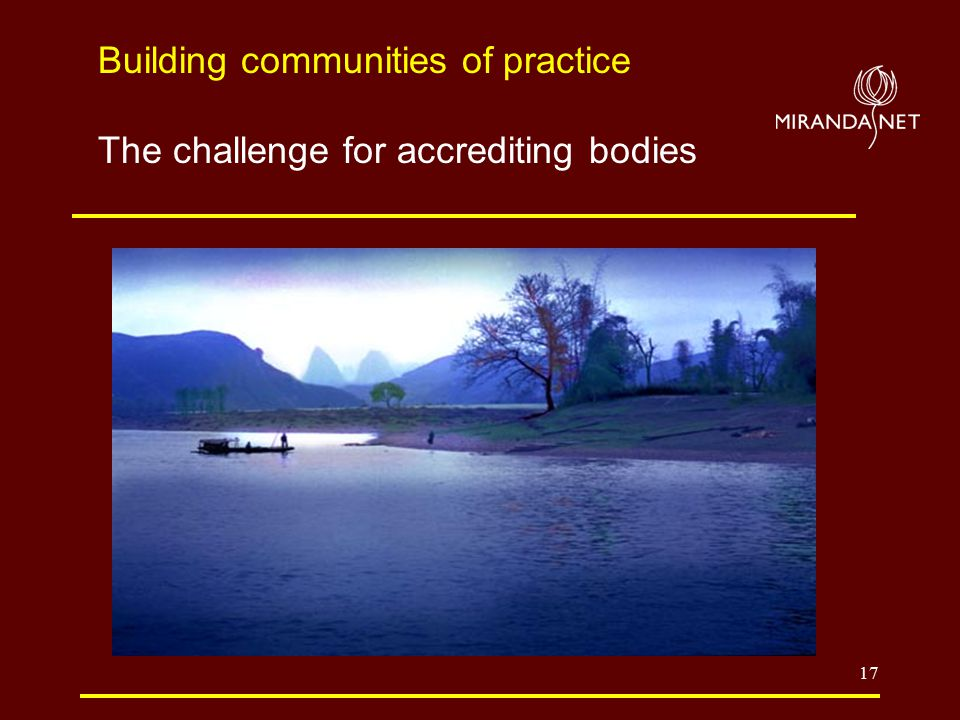 17 Building communities of practice The challenge for accrediting bodies