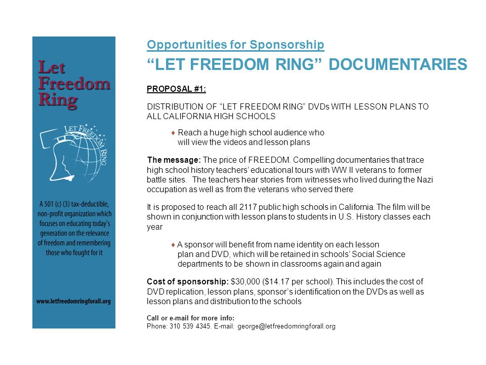 "Opportunities for Sponsorship ""LET FREEDOM RING"" DOCUMENTARIES PROPOSAL #1: DISTRIBUTION OF ""LET FREEDOM RING"" DVDs WITH LESSON PLANS TO ALL CALIFORNI"