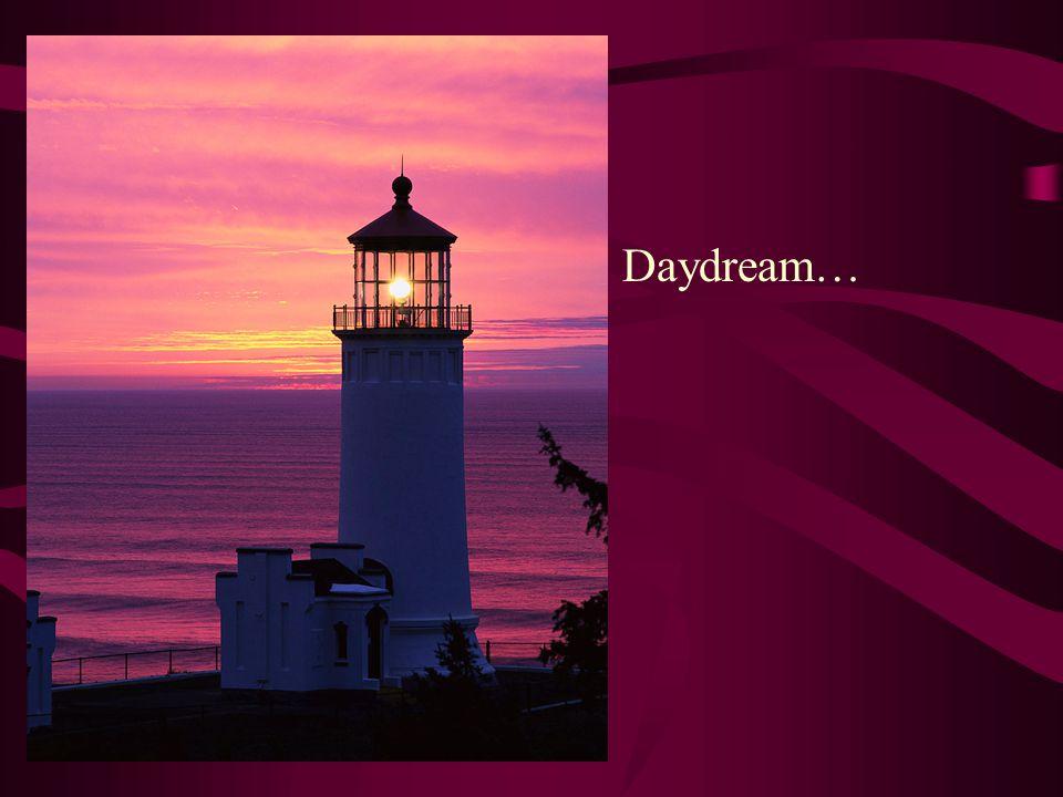 Daydream…