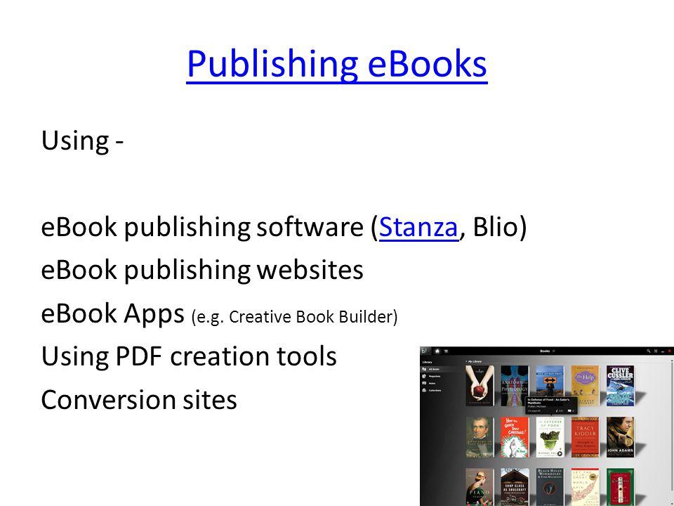 Publishing eBooks Using - eBook publishing software (Stanza, Blio)Stanza eBook publishing websites eBook Apps (e.g.