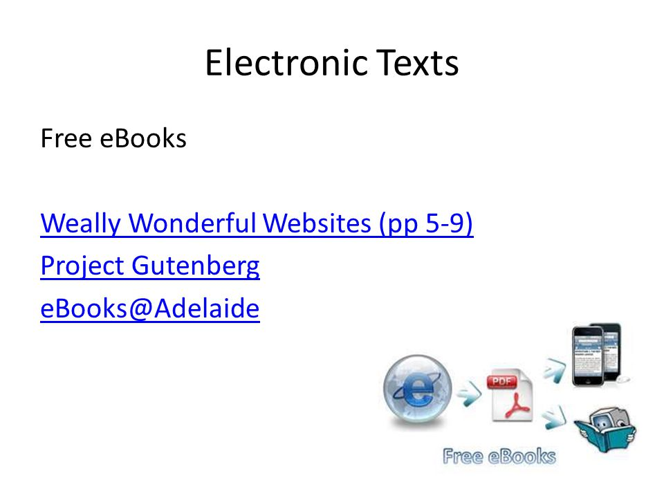 Electronic Texts Free eBooks Weally Wonderful Websites (pp 5-9) Project Gutenberg eBooks@Adelaide