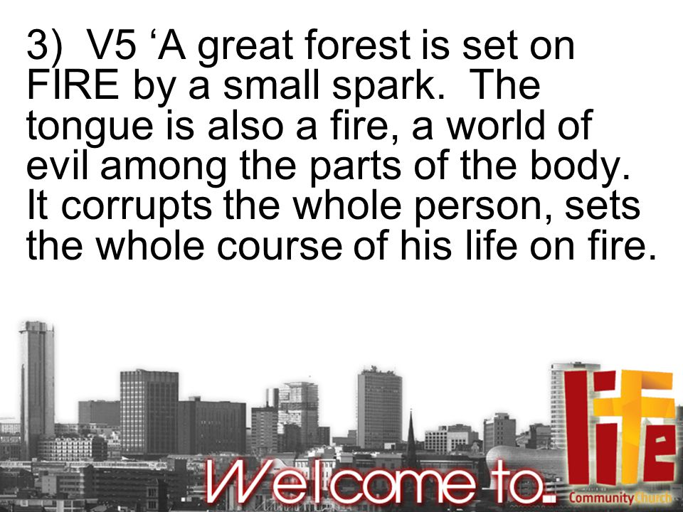 3) V5 'A great forest is set on FIRE by a small spark.