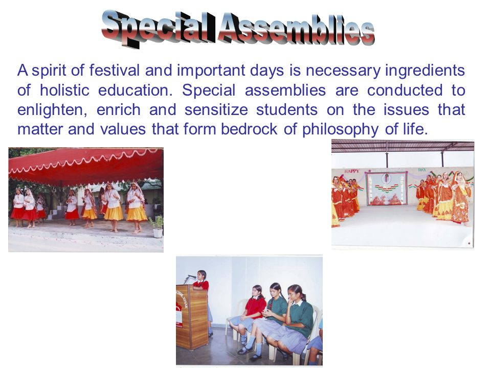 A spirit of festival and important days is necessary ingredients of holistic education.