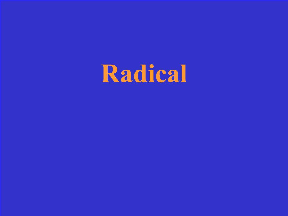 The political philosophy during the French Revolution who believed in a democratic government, equality of all men and favored drastic and violent change was a a)Conservative b)Liberal c)Radical d)Nationalist
