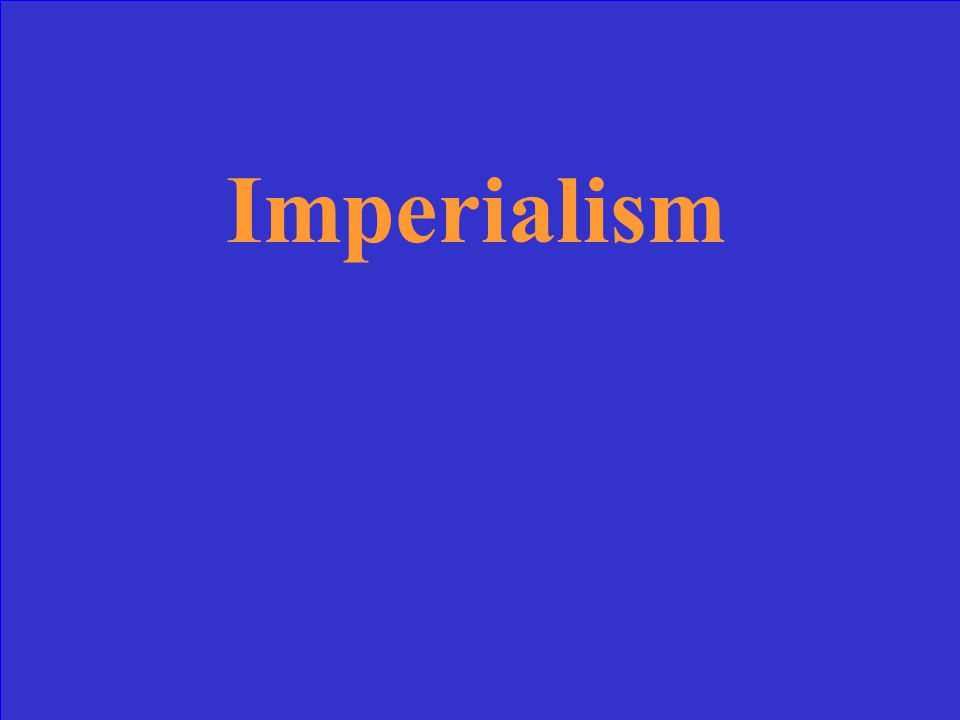 Colony, Protectorate and Sphere of Influence were terms used during: A)Nationalism B)Imperialism