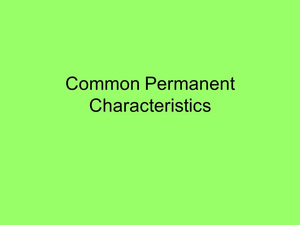 Common Permanent Characteristics