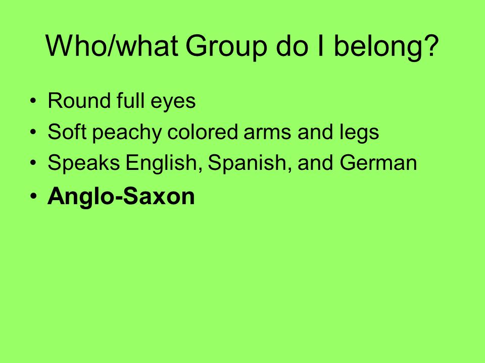 Who/what Group do I belong.