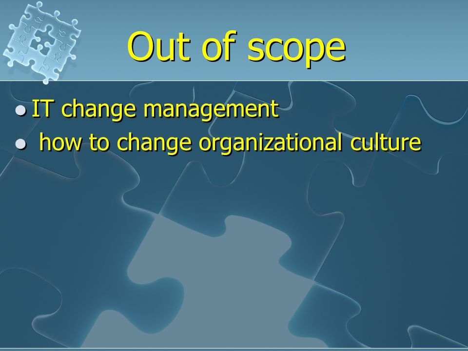 Out of scope IT change management how to change organizational culture IT change management how to change organizational culture