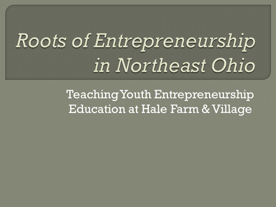 Teaching Youth Entrepreneurship Education at Hale Farm & Village