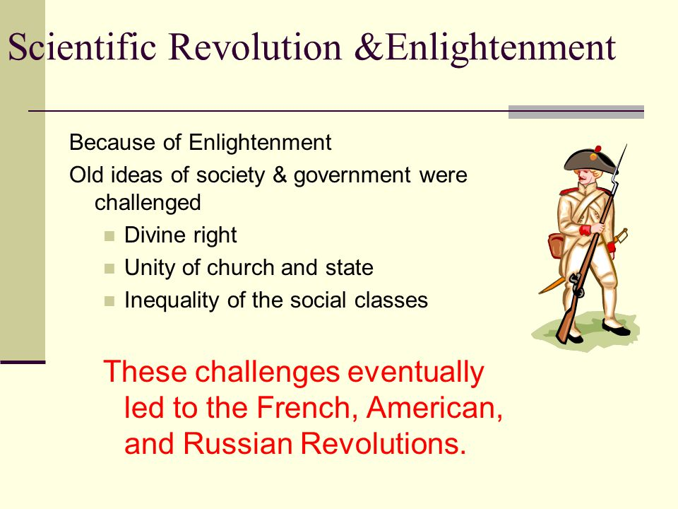Scientific Revolution &Enlightenment Spread of Enlightenment Salons – social gatherings for Enlightenment philosophers, writers, artists, scientists, and musicians to meet and discuss ideas and to enjoy artistic performances.