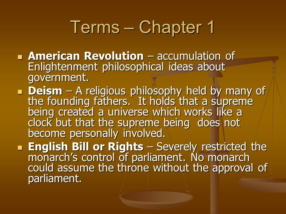 Terms – Chapter 1 American Revolution – accumulation of Enlightenment philosophical ideas about government.