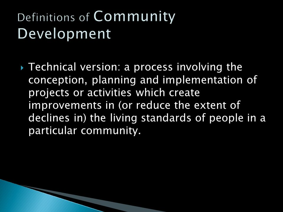  Community development is an educational and social process which has been closely associated with adult education.