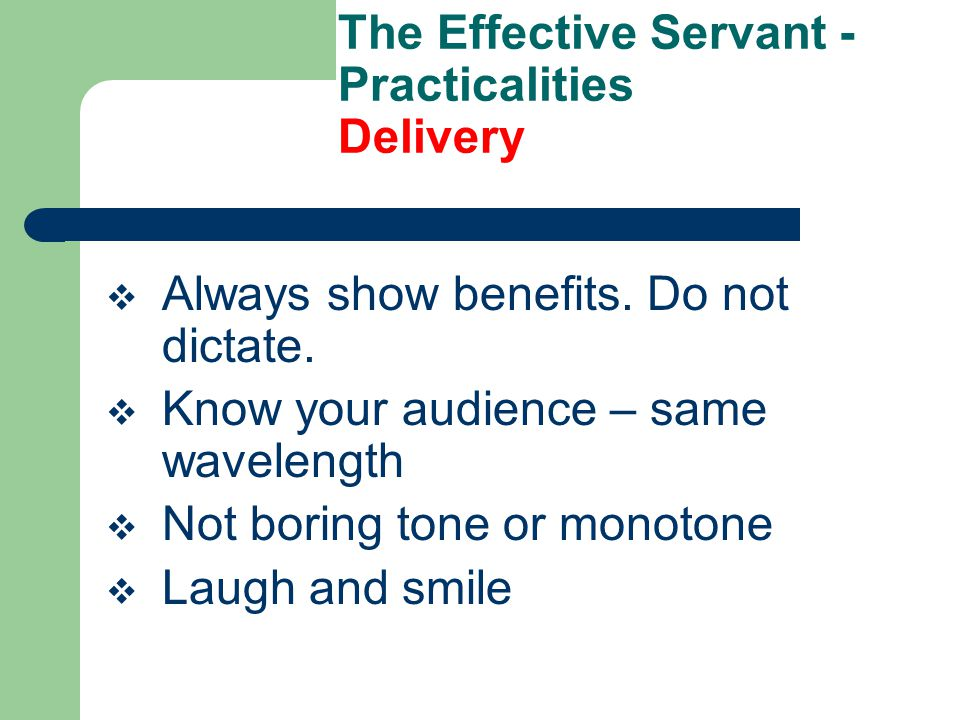 The Effective Servant - Practicalities Preparation  References  Objective  Written  Method of delivery  A/V  Application