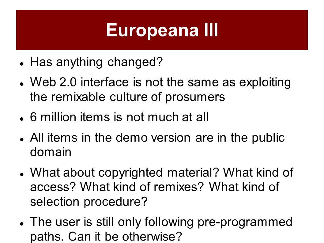 Europeana III Has anything changed.