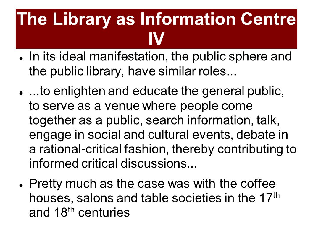 The Library as Information Black- Hole II The culture of real-virtuality: captures most cultural expressions in their diversity; ends the separation between audiovisual media and printed media, popular culture and learned culture, entertainment and information No uniformity, only fragmentation A shift from content to process Michael Wesch.
