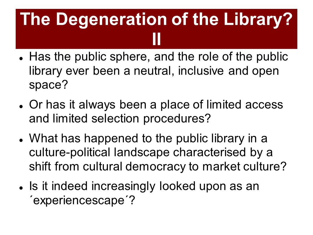 The Degeneration of the Library.