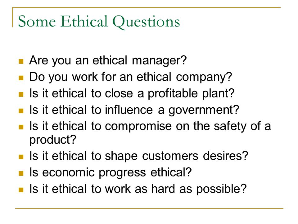 Some Ethical Questions Are you an ethical manager.