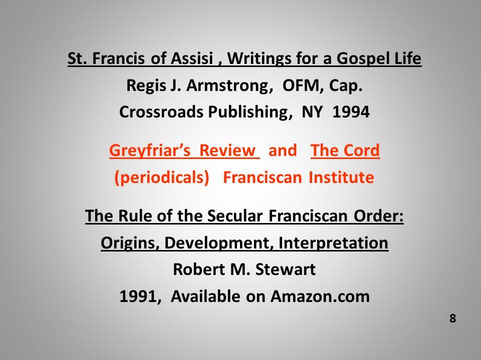 St.Francis of Assisi, Writings for a Gospel Life Regis J.