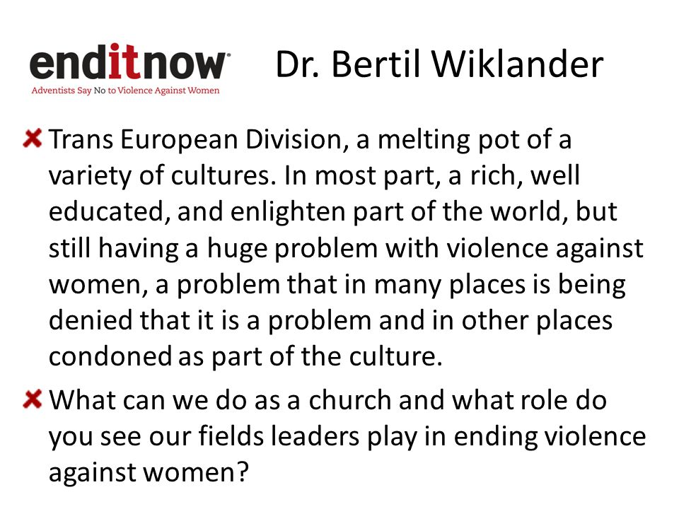 Dr. Bertil Wiklander Trans European Division, a melting pot of a variety of cultures. In most part, a rich, well educated, and enlighten part of the w