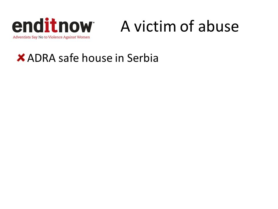 A victim of abuse ADRA safe house in Serbia