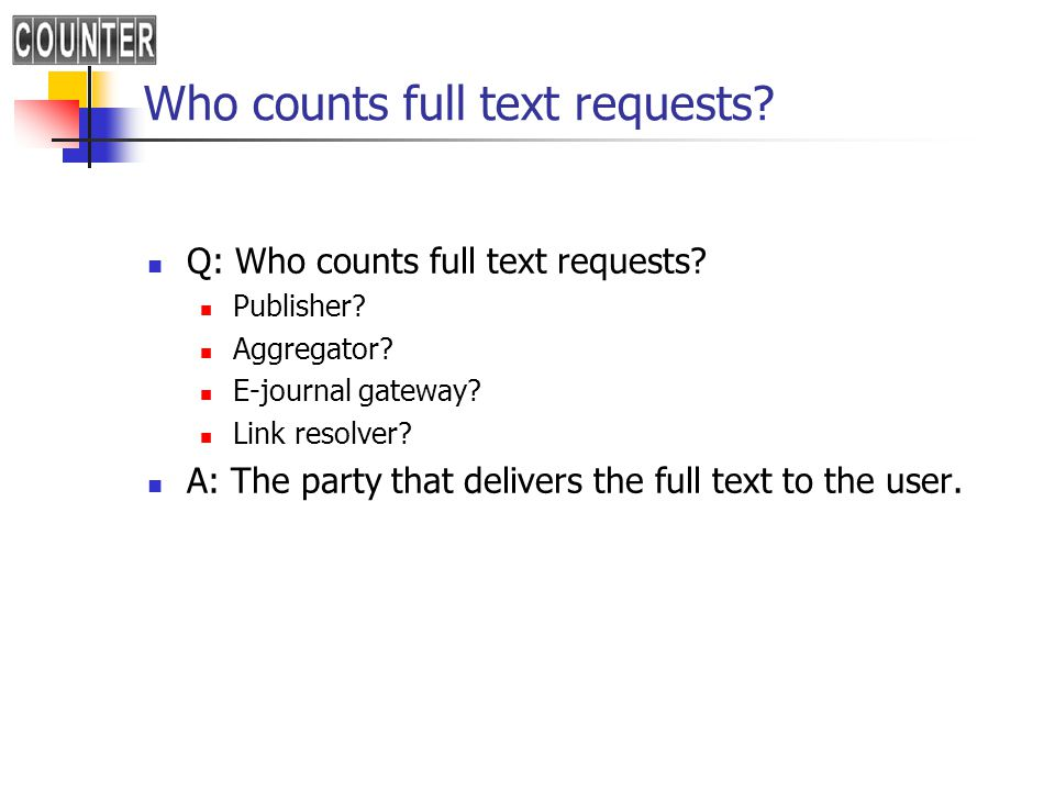 Who counts full text requests. Q: Who counts full text requests.
