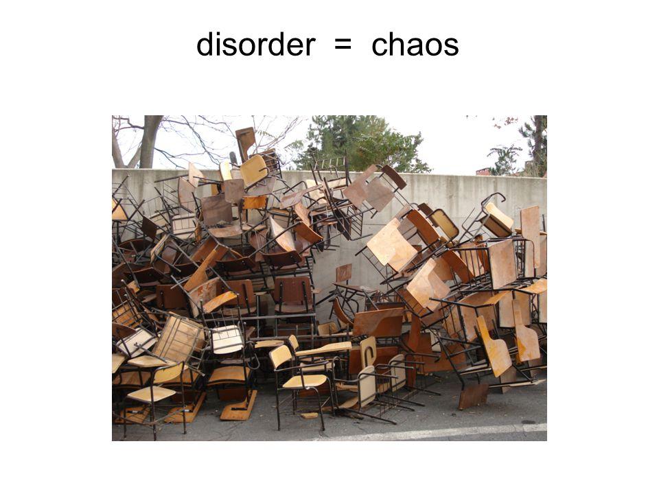 disorder = chaos