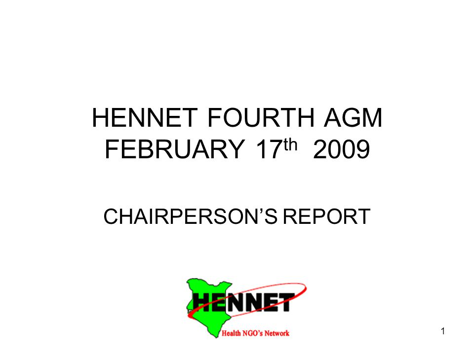 1 HENNET FOURTH AGM FEBRUARY 17 th 2009 CHAIRPERSON'S REPORT