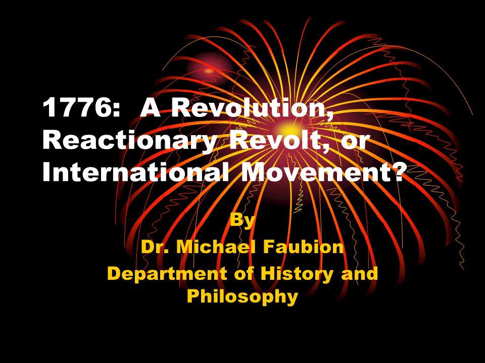 1776: A Revolution, Reactionary Revolt, or International Movement.