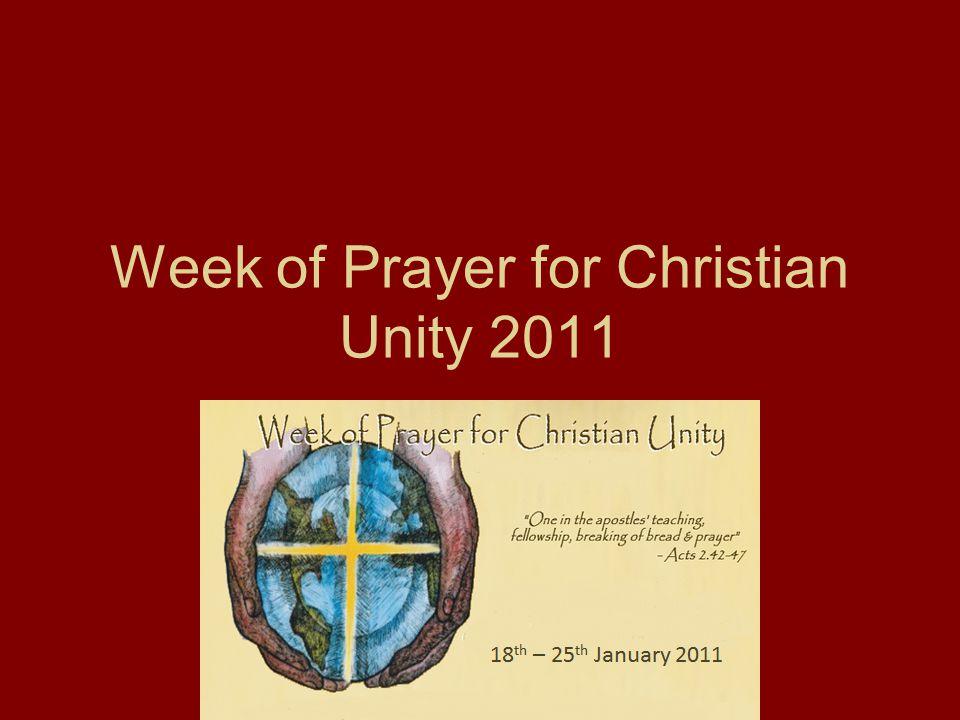 2011Week of Prayer for Christian Unity (January 18-25).