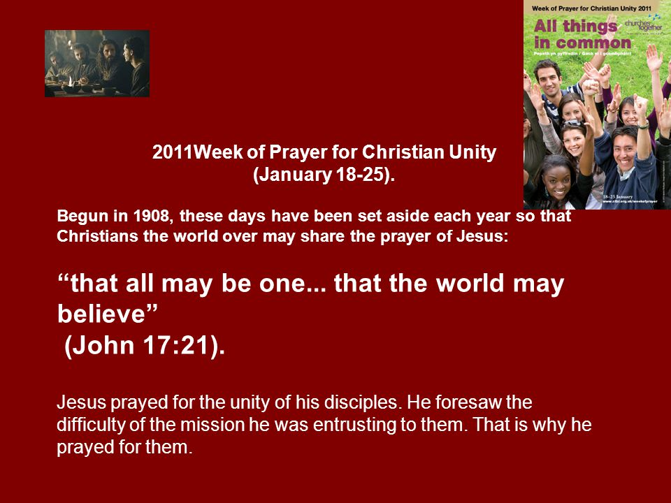 2011Week of Prayer for Christian Unity (January 18-25).