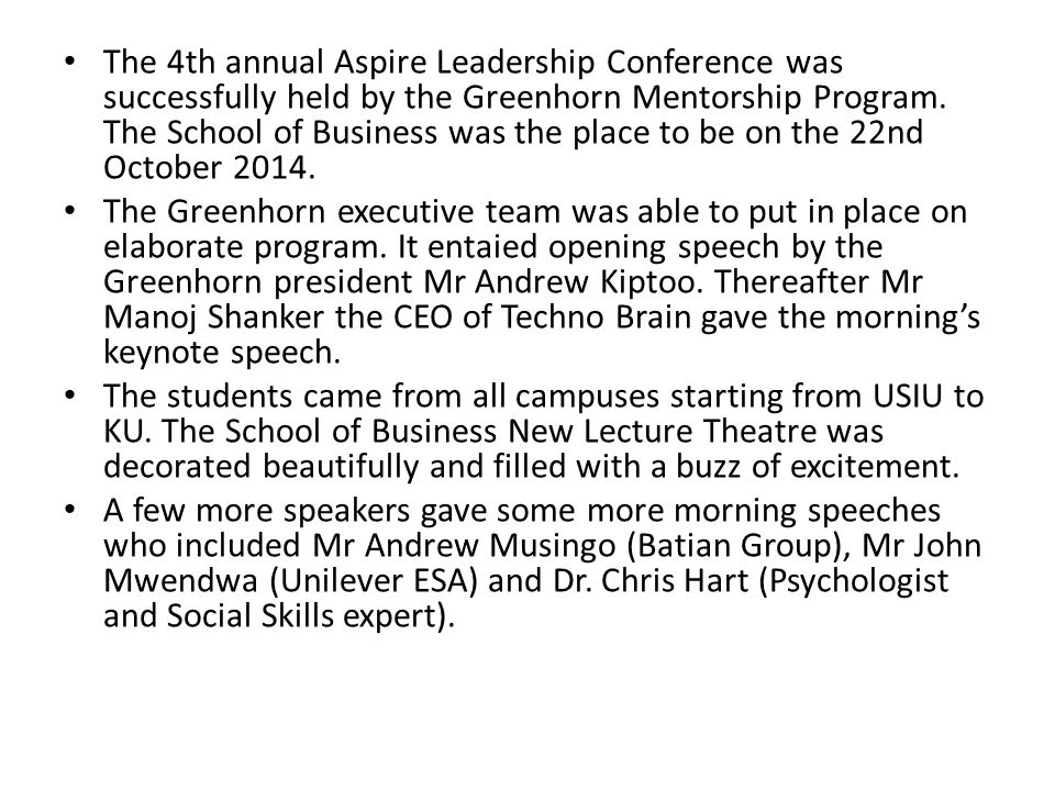 The 4th annual Aspire Leadership Conference was successfully held by the Greenhorn Mentorship Program.